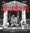 Hellraisers: A Complete Visual History of Heavy Metal Mayhem - Axl Rosenberg, Christopher Krovatin, Matt Heafy