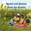 Rachel and Sammy Visit the Prairie - Jannifer Powelson