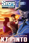 Mutants on the Rocks (Sto's House Presents..., #2) - KT Pinto