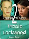 Cheating With Randy 2 - Tressie Lockwood