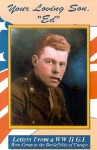 Your Loving Son, Ed: Letters from a WWII G.I. -- Boot Camp to the Battlefields of Europe - Fern Jennings