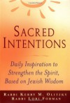Sacred Intentions: Morning Inspiration to Strengthen the Spirit Based on the Jewish Wisdom Tradition - Kerry M. Olitzky