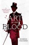Art in the Blood (A Sherlock Holmes Adventure) - Bonnie MacBird