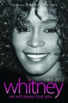 Whitney Houston 1963-2012: We Will Always Love You - James Robert Parish