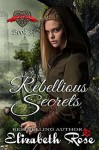 Rebellious Secrets - Elizabeth Rose