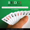 Knack Bridge for Everyone: A Step-by-Step Guide to Rules, Bidding, and Play of the Hand - D.W. Crisfield, Stephen Gorman, Eli Burakian
