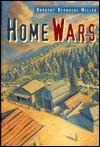 Home Wars - Dorothy Reynolds Miller