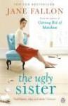 The Ugly Sister - Jane Fallon