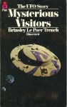 Mysterious Visitors: The UFO Story - Brinsley Le Poer Trench