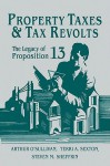 Property Taxes and Tax Revolts: The Legacy of Proposition 13 - Arthur O'Sullivan, Steven M. Sheffrin