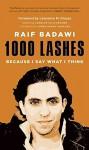 [(1000 Lashes : Because I Say What I Think)] [By (author) Raif Badawi ] published on (September, 2015) - Raif Badawi