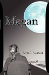 Megan - Scott D. Southard