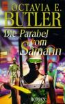 Die Parabel vom Sämann: Roman - Octavia E. Butler, Kurt Bracharz