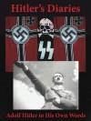 Hitler's Diaries. Adolf Hitler in His Own Words - Adolf Hitler, Gabriel Beck