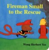 Fireman Small to the Rescue - Wong Herbert Yee