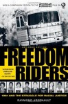 Freedom Riders: 1961 and the Struggle for Racial Justice - Raymond Arsenault