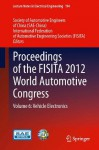 Proceedings of the FISITA 2012 World Automotive Congress: Volume 6: Vehicle Electronics: 194 (Lecture Notes in Electrical Engineering) - Society of Automotive Engineers, The International Federation of