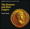 The Romans and Their Empire (His the Cambridge Introduction to History) - Trevor Cairns