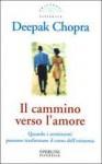 Il cammino verso l'amore - Deepak Chopra, Linda De Angelis