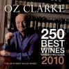 Oz Clarke 250 Best Wines, 2010: Wine Buying Guide - Oz Clarke