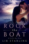 Rock the Boat: A Griffin Bay Novel - Lib Starling