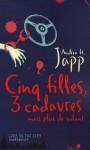 Cinq Filles, Trois Cadavres, Mais Plus De Volant - Andrea H. Japp