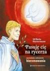Pasuję cię na rycerza. Opowiadania o sakramencie bierzmowania dla młodzieży - Wilhelm Hünermann
