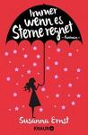 Immer wenn es Sterne regnet: Roman - Susanna Ernst