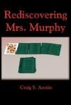Rediscovering Mrs. Murphy - Craig, S. Austin