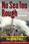 No Sea Too Rough: The Royal Fleet Auxiliary in the Falklands War: The Untold Story - Geoff Puddefoot, The Earl of Wessex HRH