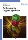 Ruthenium in Organic Synthesis - Shun-Ichi Murahashi