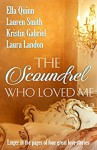The Scoundrel Who Loved Me - Laura Landon, Lauren Smith, Ella Quinn, Kristin Gabriel