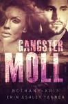 Gangster Moll - Erin Ashley Tanner, Bethany-Kris