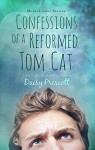 Confessions of a Reformed Tom Cat (Modern Love Stories Book 4) - Daisy Prescott