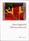 Obrona żarliwości - Adam Zagajewski