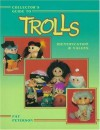 Collector's Guide to Trolls: Identification & Values - Pat Peterson