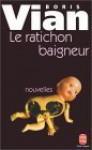 Le ratichon baigneur: nouvelles - Boris Vian