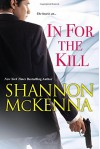 In For the Kill (The McCloud Brothers Series) - Shannon McKenna