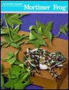 Mortimer Frog (Level 2 Pre-Primer 2) - Margaret Early