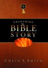 Unlocking the Bible Story: Old Testament 1 - Colin S. Smith