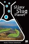 Slimy Slug Planet - Phillip W. Simpson