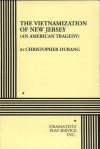 The Vietnamization of New Jersey (An American Tragedy). - Christopher Durang