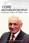 Core Anthroposophy: Teaching Essays - Ernst Katz