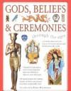 Gods, Beliefs & Ceremonies (Through The Ages) - Fiona MacDonald