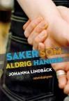 Saker som aldrig händer - Johanna Lindbäck