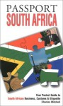 Passport South Africa: Your Pocket Guide to South African Business, Customs & Etiquette (Passport to the World) - Charles Mitchell
