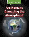 Are Humans Damaging the Atmosphere? (Earth Debates) - Catherine Chambers