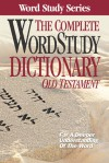 Complete Word Study Dictionary: Old Testament - Warren Patrick Baker, Warren Patrick Baker, Eugene Carpenter