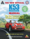 The New Official K53 Manual: Motorcycles, Light and Heavy Vehicles - Clive Gibson, Gavin Hoole
