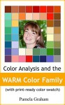 Color Analysis and the WARM Color Family: (with print-ready Color Swatch) (The Tonal Color Families Book 2) - Pamela Graham